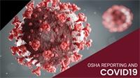OSHA Reporting and COVID-19
